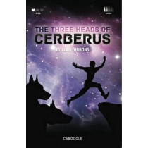 The Three Heads of Cerberus by Alan Gibbons, 9780956948281