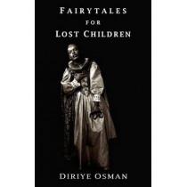 Fairytales for Lost Children by Diriye Osman, 9780956971944