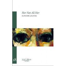 Her Not all Her by Elfriede Jelinek, 9780956992048