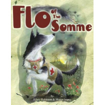 Flo of the Somme by Hilary Robinson, 9780957124561