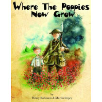 Where the Poppies Now Grow by Hilary Robinson, 9780957124585