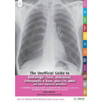 Unofficial Guide to Radiology by Mark Rodrigues, 9780957149946