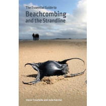 The Essential Guide to Beachcombing and the Strandline by Steve Trewhella, 9780957394674