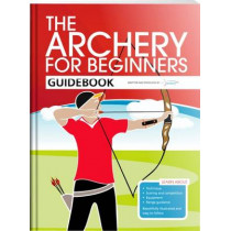 The Archery for Beginners Guidebook by Hannah Bussey, 9780957454804