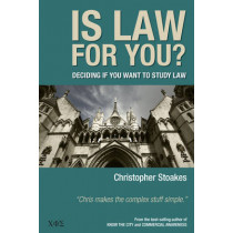 Is Law for You?: Deciding If You Want to Study Law by Christopher Stoakes, 9780957494626