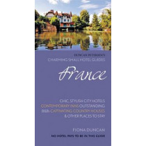 France (Charming Small Hotel Guides) by Fiona Duncan, 9780957575974