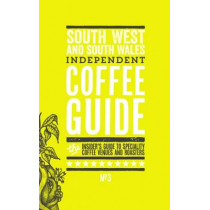 South West and South Wales Independent Coffee Guide: No 3 by Jo Rees, 9780957603196