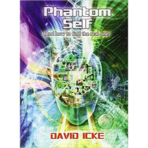Phantom Self: (And How to Find the Real One) by David Icke, 9780957630888