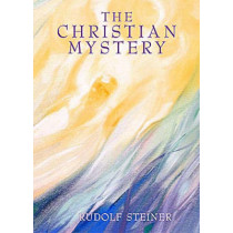 The Christian Mystery by Rudolf Steiner, 9780957818903