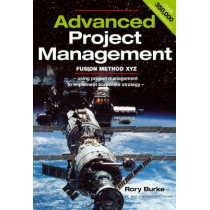 Advanced Project Management: Fusion Method XYZ by Rory Burke, 9780958273374
