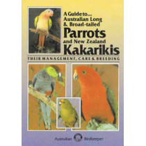 Australian Long and Broad-tailed Parrots and New Zealand Kakarikis: Their Management, Care and Breeding by Kevin Wilson, 9780958745536