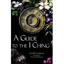 Guide to the I Ching by Carol K. Anthony, 9780960383245