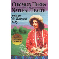 Common Herbs for Natural Health by Juliette de Bairacli Levy, 9780961462093