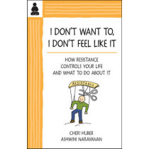 I Don't Want, I Don't Feel Like It by Cheri Huber, 9780961475499