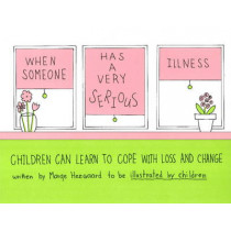 When Someone Has a Very Serious Illness: Children Can Learn to Cope with Loss & Change by Marge Eaton Heegaard, 9780962050244