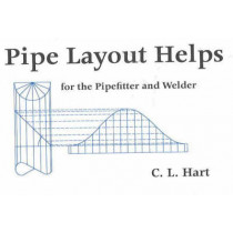Pipe Layout Helps: For the Pipefitter and Welder by C. L. Hart, 9780962419744