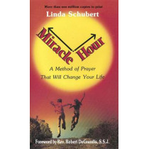 Miracle Hour: A Method of Prayer That Will Change Your Life by Linda Schubert, 9780963264305