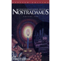Conversations with Nostradamus:  Volume 2: His Prophecies Explained by Dolores Cannon, 9780963277619