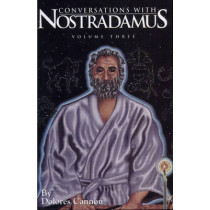 Conversations with Nostradamus:  Volume 3: His Prophecies Explained by Dolores Cannon, 9780963277633