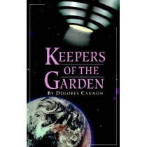 Keepers of the Garden by Dolores Cannon, 9780963277640