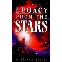 Legacy from the Stars by Dolores Cannon, 9780963277695