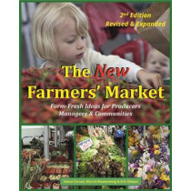 The New Farmers' Market: Farm-Fresh Ideas for Producers, Managers & Communities by Vance Corum, 9780963281470