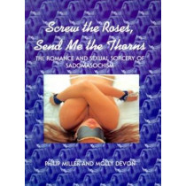 Screw The Roses, Send Me The Thorns by Molly Devon, 9780964596009