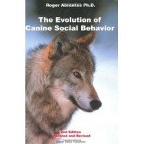 Evolution of Canine Social Behaviour by Roger Abrantes, 9780966048414
