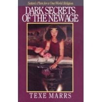 Dark Secrets of the New Age: Satan's Plan for a One World Religion by Texe Marrs, 9780966742145