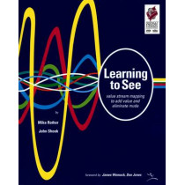 Learning to See: Value Stream Mapping to Add Value and Eliminate Muda, 9780966784305
