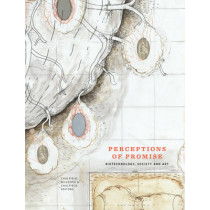 Perceptions of Promise: Biotechnology, Society and Art by Sean Caulfield, 9780969989844