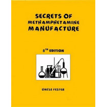 Secrets of Methamphetamine Manufacture 8th Edition by Uncle Fester, 9780970148599