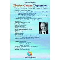 Obesity, Cancer, Depression - Their Common Cause and Natural Cure: A Healers Guide to Natural Health by Fereydoon Batmanghelodj, 9780970245823