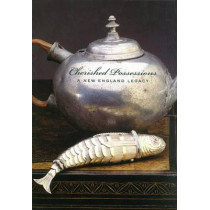 Cherished Possessions: A New England Legacy by Nancy Carlisle, 9780970639486