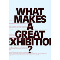 What Makes a great Exhibition? by Paula Marincola, 9780970834614