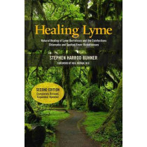 Healing Lyme: Natural Healing of Lyme Borelliosis and the Coinfections Chlamydia and Spotted Fever Rickettsioses by Stephen Harrod Buhner, 9780970869647