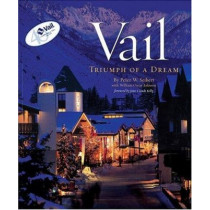 Vail: Triumph of a Dream by Peter W Seibert, 9780971774858