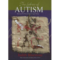 The Fabric of Autism by Judith Bluestone, 9780972023528