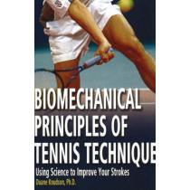 Biomechanical Principles of Tennis Technique by Duane V. Knudson, 9780972275941