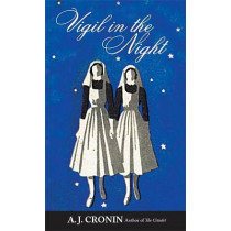 Vigil in the Night by A J Cronin, 9780972743969