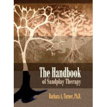 The Handbook of Sandplay Therapy by Barbara A. Turner, 9780972851732