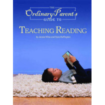 The Ordinary Parent's Guide to Teaching Reading by Jessie Wise, 9780972860314