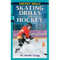 Skating Drills for Hockey by Dr Randy Gregg, 9780973768152