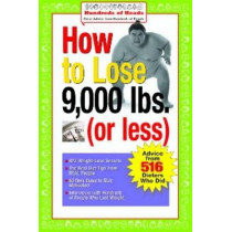How to Lose 9,000 lbs. (or Less): Advice from 516 Dieters Who Did by Joan Buchbinder, 9780974629285