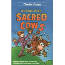 Kicking Over Sacred Cows by Charles Capps, 9780974751313