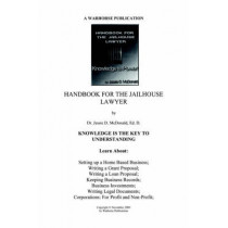 Handbook for Jailhouse Lawyers by Ed. D. Dr. Jessie Daniel McDonald, 9780975527207