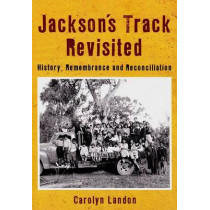 Jackson's Track Revisited: History Remembrance and Reconciliation by Carolyn Landon, 9780975747575