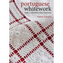 Portuguese Whitework: Bullion Embroidery from GuimaraEs by Yvette Stanton, 9780975767757
