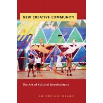 New Creative Community: The Art of Cultural Development by Arlene Goldbard, 9780976605454