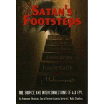 In Satan's Footsteps: The Source and Interconnections of all Evil by Theodore Shoebat, 9780977102198